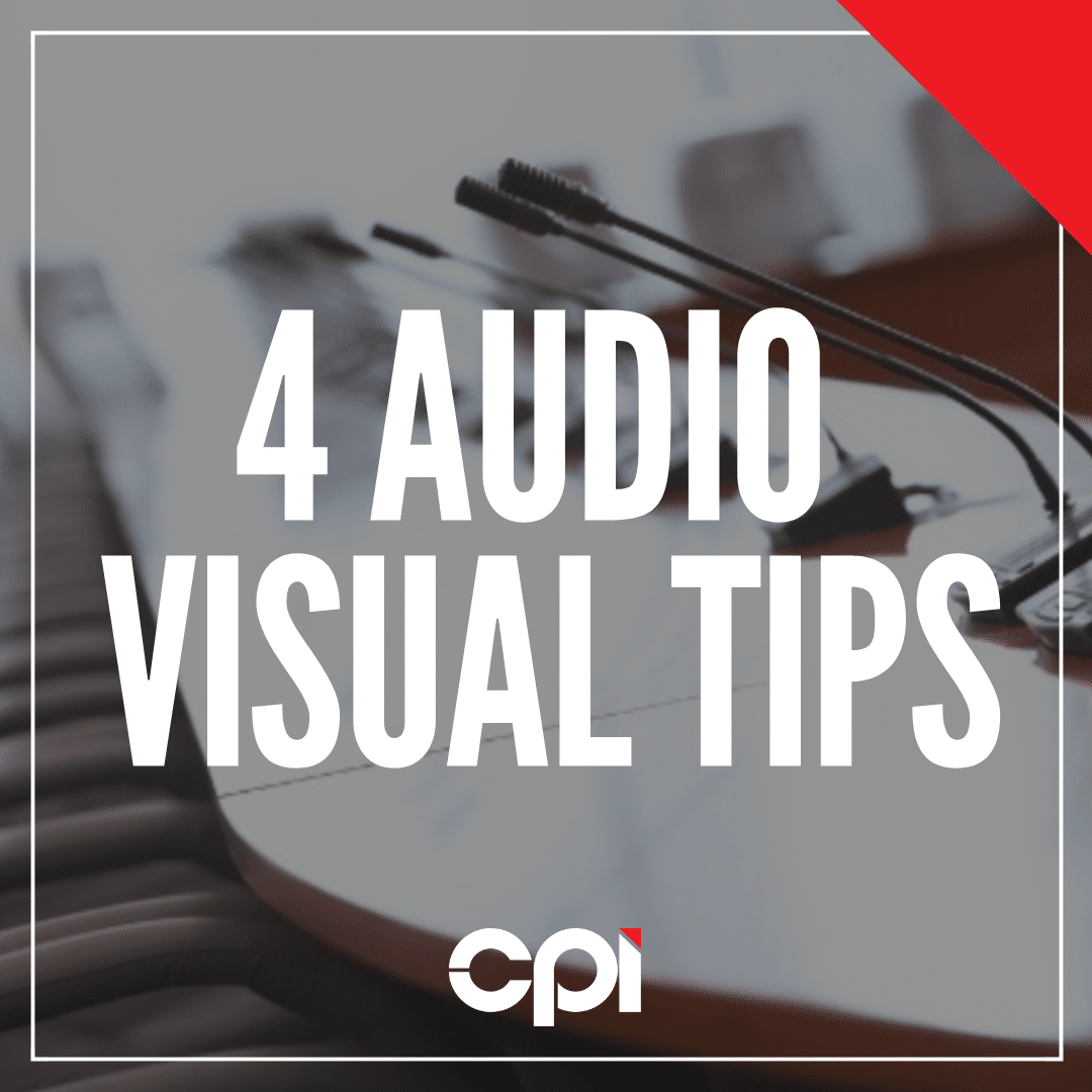 CPI - Audio Visual Tips