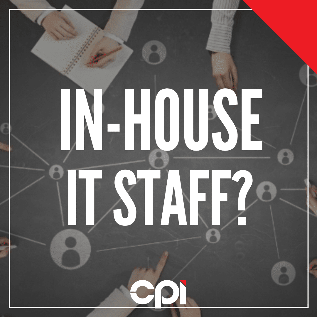 CPI - In-house IT Staff