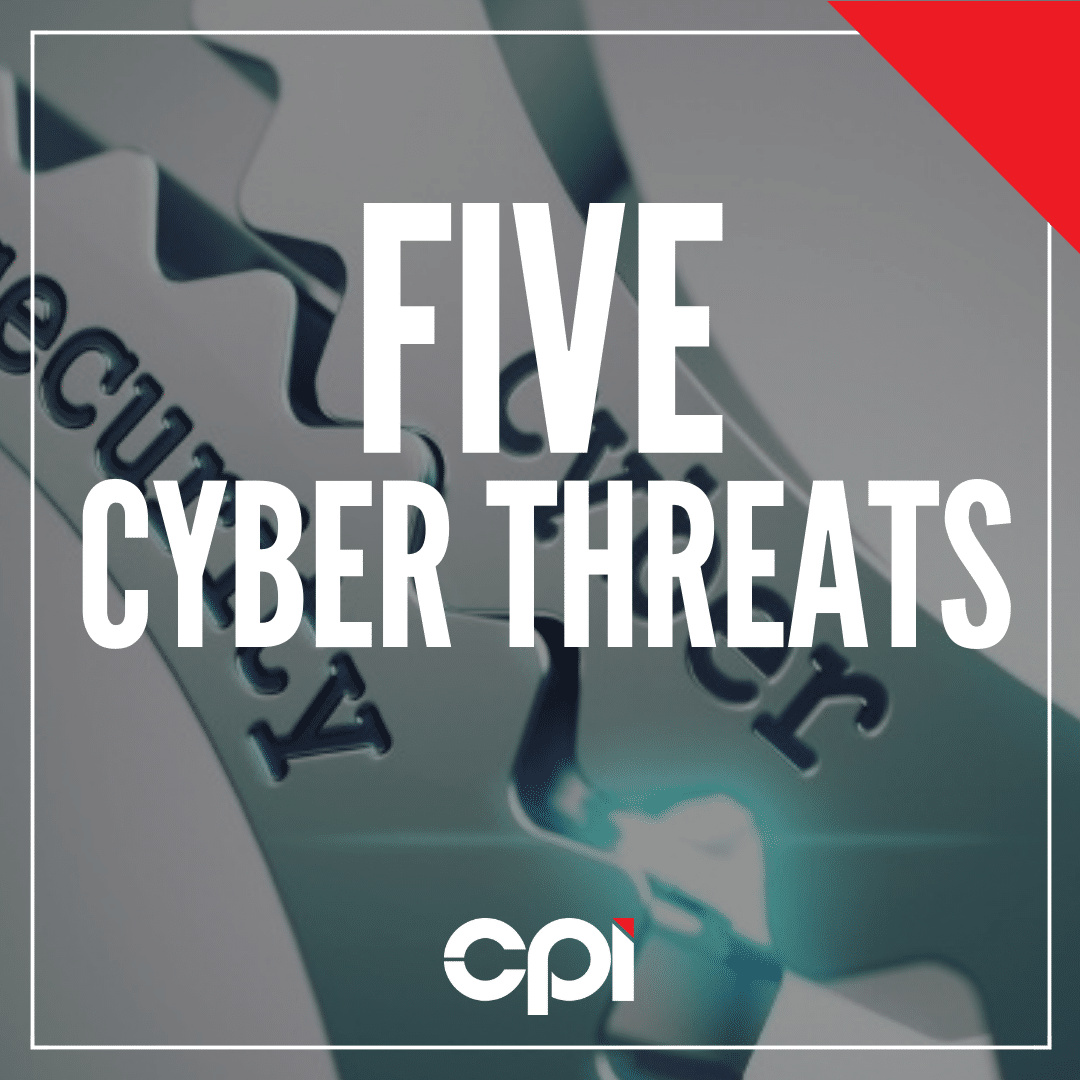 CPI - 5 Cyber Security Threats