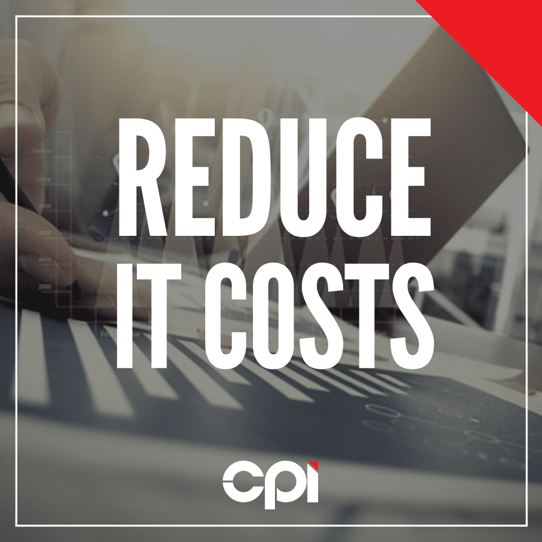 CPI - Reduce IT Costs