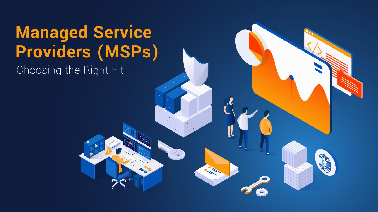 Choosing the right MSP