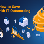 How to save money with IT outsourcing