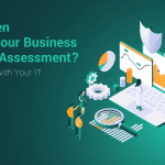 How often should your business do an IT assessment